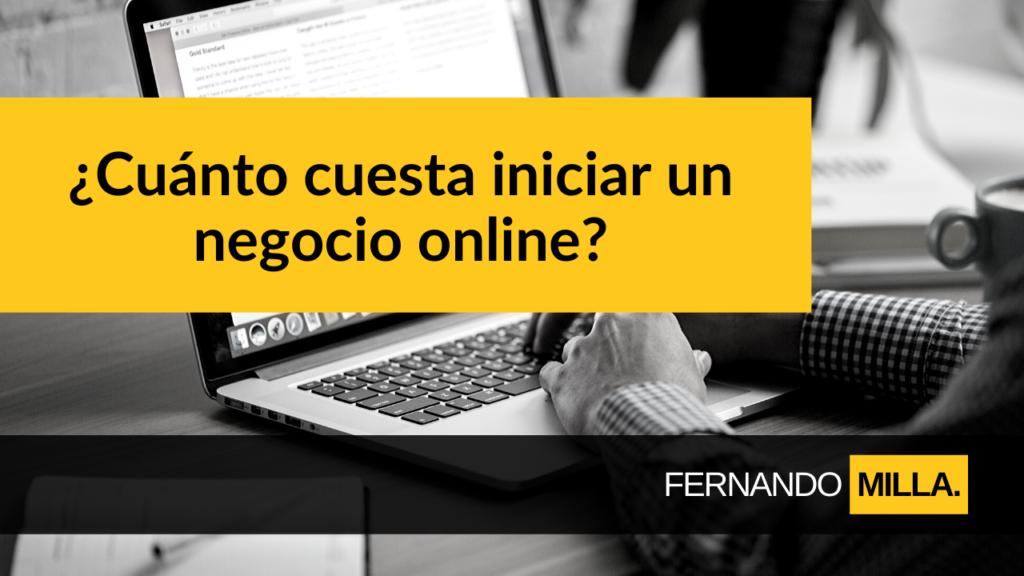 costes iniciar negocio online Fernando Milla